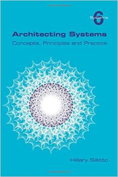 "Cover  ""Architecting Systems. Concepts, Principles and Practice"" by Hillary Sillitto, 2014"